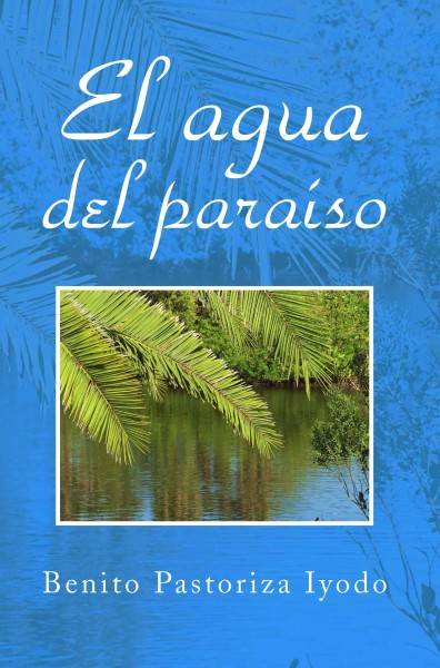 El agua del paraiso : novela /