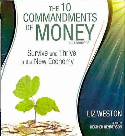 The 10 commandments of money : survive and thrive in the new economy /