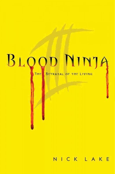 Blood ninja III : the betrayal of the living /