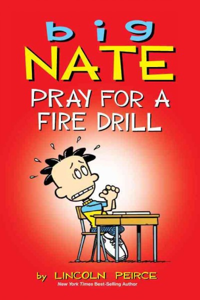 Big Nate pray for a fire drill  /