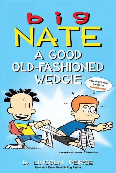 Big Nate : a good old-fashioned wedgie /