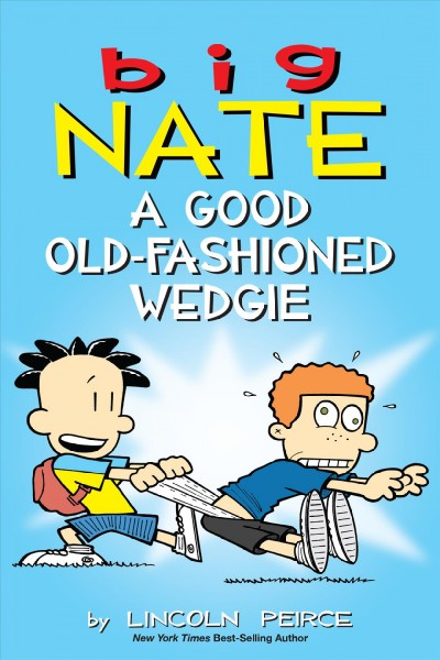 Big Nate. A good old-fashioned wedgie /