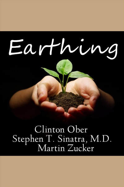 Earthing the most important health discovery ever? /