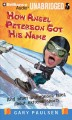 How Angel Peterson got his name and other outrageous tales about extreme sports /