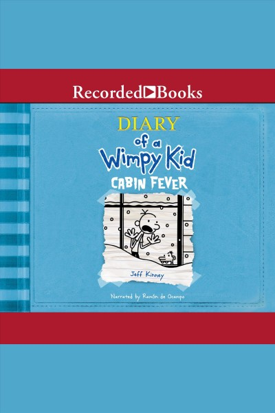 Diary of a wimpy kid. Cabin fever /