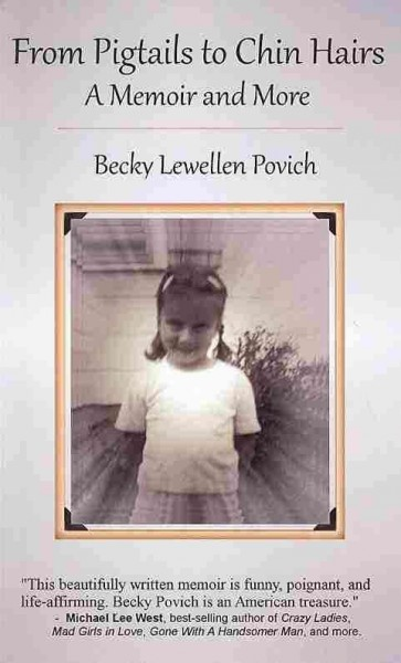 From pigtails to chin hairs : (a memoir and more) /