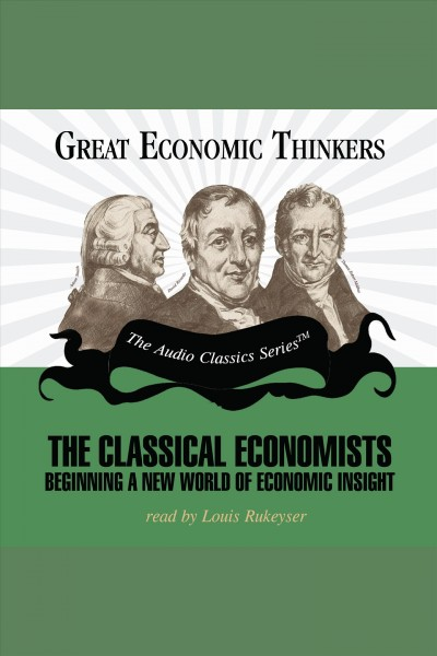 The Classical economists beginning a new world of economic insight /
