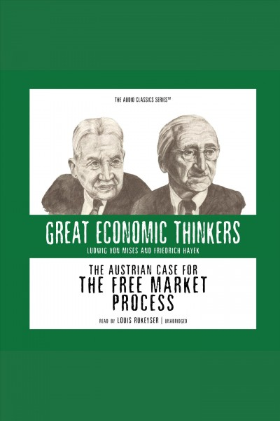 The Austrian case for the free market process Ludwig von Mises and Friedrich Hay