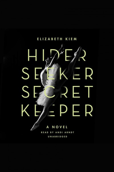 Hider, seeker, secret keeper a novel /
