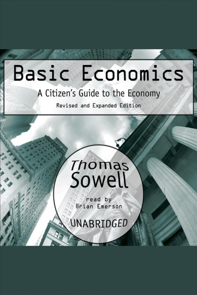 Basic economics a citizen's guide to the economy /