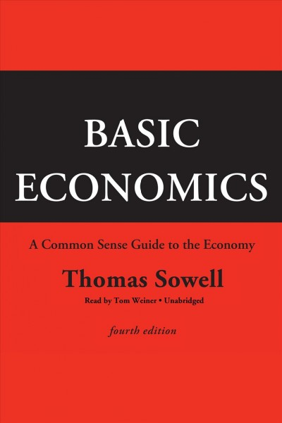 Basic economics a common sense guide to the economy /