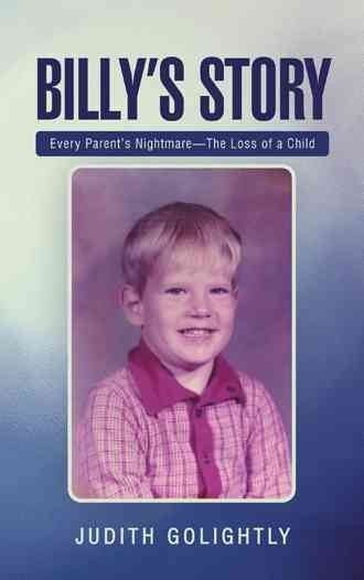 Billy's story : every parent's nightmare-the loss of a child /