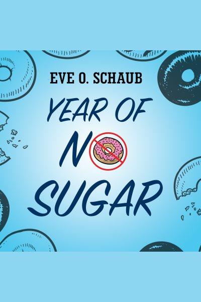 Year of no sugar : a memoir