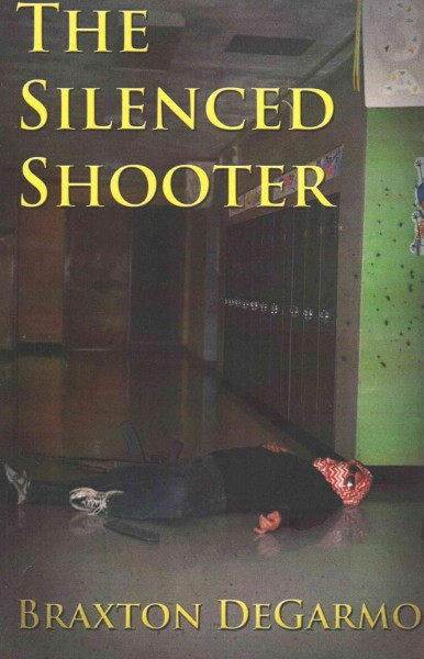The silenced shooter : a novel /