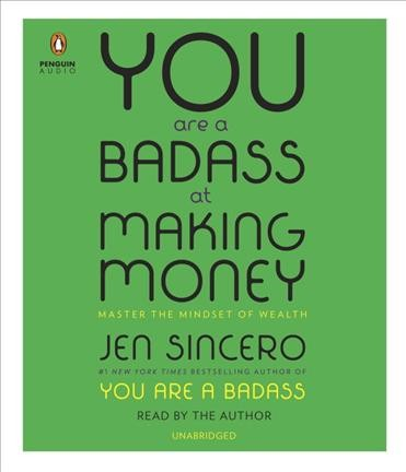 You are a badass at making money : master the mindset of wealth /