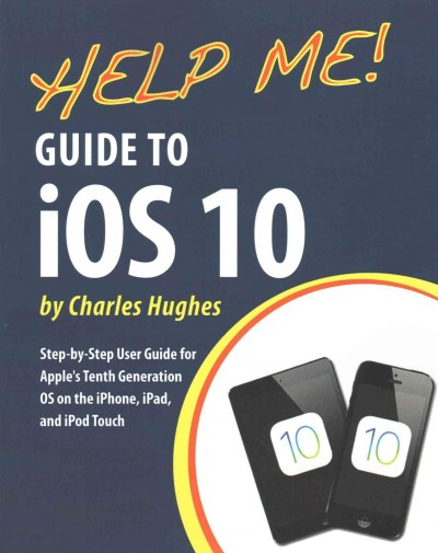 Help Me! Guide to iOS 10/