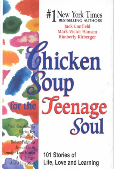 Chicken soup for the teenage soul : 101 stories of life, love, and learning /
