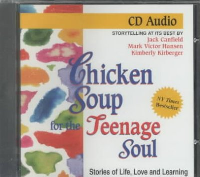 Chicken soup for the teenage soul stories of life, love, and learning : storytelling at its best /