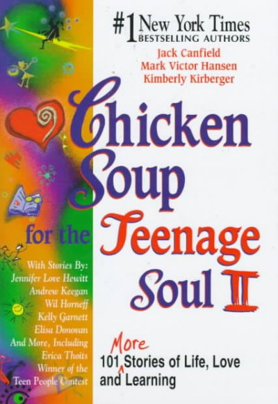 Chicken soup for the teenage soul II : 101 more stories of life, love, and learning /