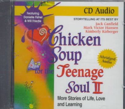 Chicken soup for the teenage soul II [abridged] more stories of life, love, and learning /