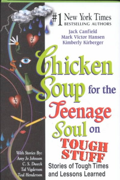 Chicken soup for the teenage soul on tough stuff : stories of tough times and lessons learned /