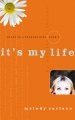 It's my life, by Caitlin O'Connor /