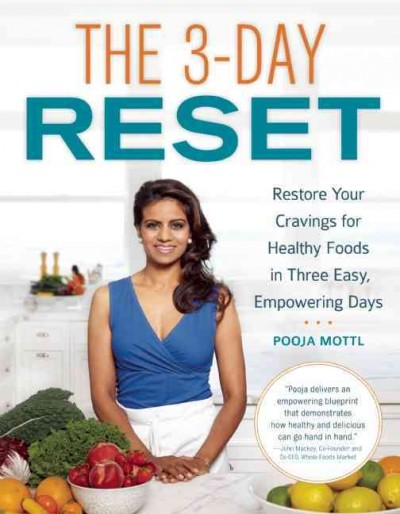 The 3-day reset : restore your cravings for healthy foods in three easy, empowering days /