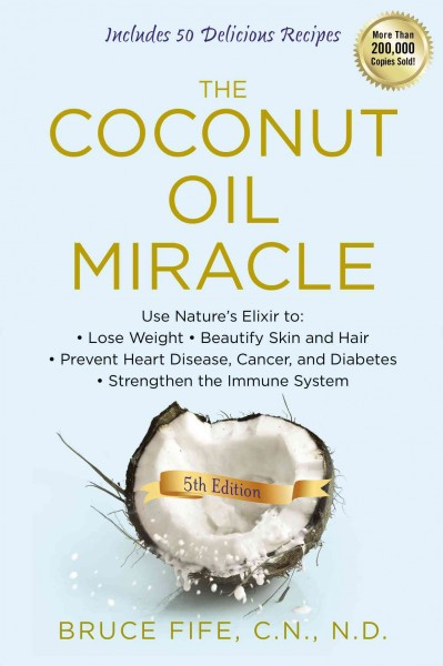 The coconut oil miracle /