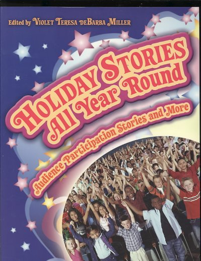 Holiday stories all year round : audience participation stories and more /