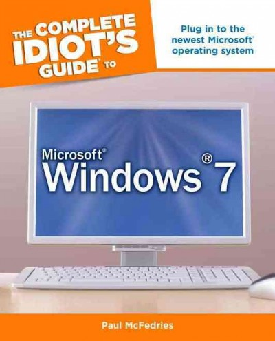 The complete idiot's guide to Microsoft Windows 7 /