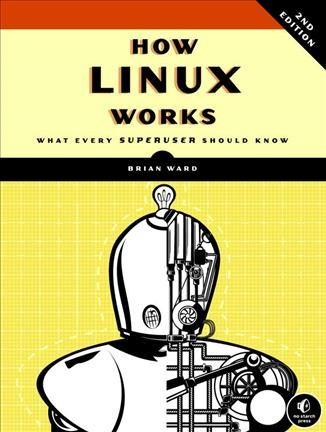 How Linux works : what every superuser should know /