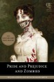 Pride and prejudice and zombies the classic regency romance--now with ultraviolent zombie mayhem /
