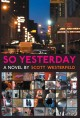 So yesterday : a novel /