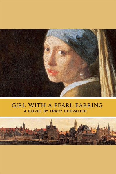 Girl with a pearl earring [a novel] /