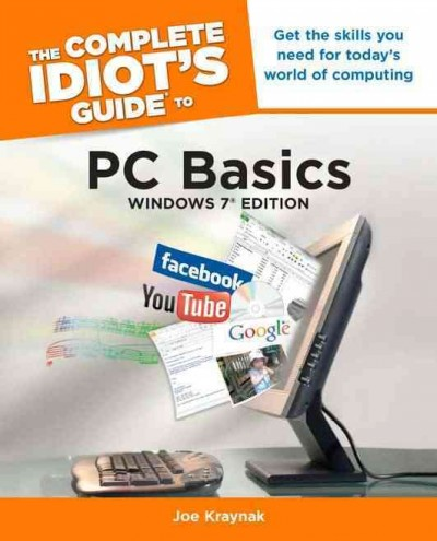 The complete idiot's guide to PC basics : Windows 7 edition /