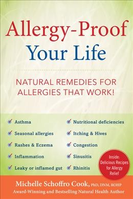 Allergy-proof your life : natural remedies for allergies that work! /
