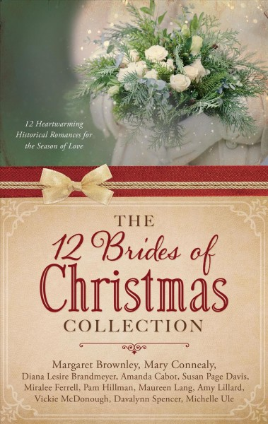 The 12 brides of Christmas collection : 12 heartwarming historical romances for the season of love /