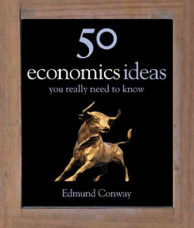 50 economics ideas you really need to know /