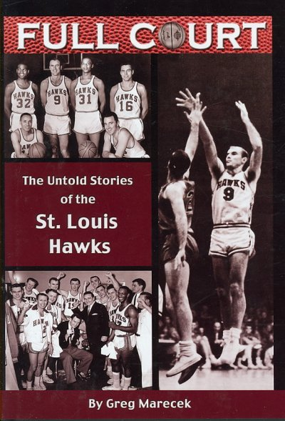 Full court : the untold stories of the St. Louis Hawks /
