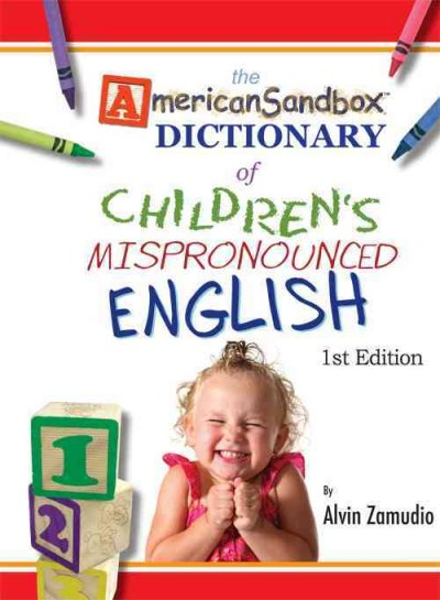 American sandbox dictionary of children's mispronounced English.