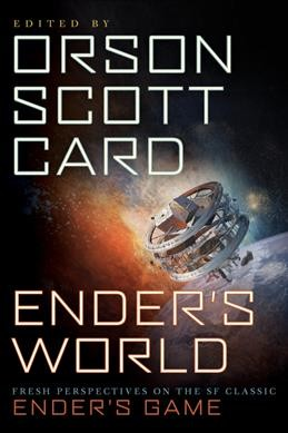 Ender's world : fresh perspectives on the SF classic Ender's Game /