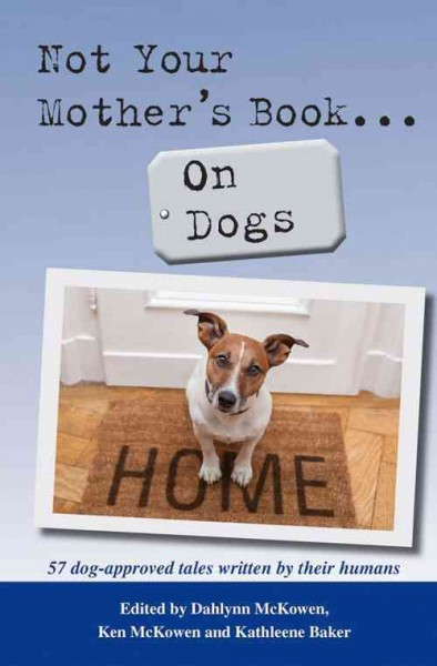 Not your mother's book--  on dogs /