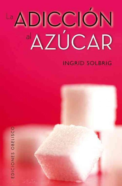 La adiccion al azúcar /