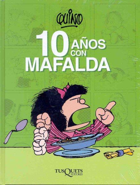 10 anos con Mafalda /