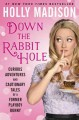 DOWN THE RABBIT HOLE : CURIOUS ADVENTURES AND CAUTIONARY TALES OF A FORMER PLAYBOY BUNNY