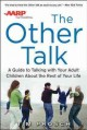 THE OTHER TALK : A GUIDE TO TALKING WITH YOUR ADULT CHILDREN ABOUT THE REST OF YOUR LIFE