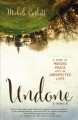 UNDONE : A MEMOIR : A STORY OF MAKING PEACE WITH AN UNEXPECTED LIFE