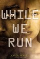 [While we run<br / >by Karen Healey.]