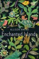 [Enchanted Islands : a novel<br / >Allison Amend.]