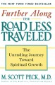 FURTHER ALONG THE ROAD LESS TRAVELED : THE UNENDING JOURNEY TOWARD SPIRITUAL GROWTH : THE EDITED LECTURES